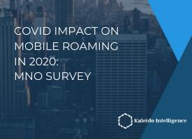 Operator Survey: Post COVID-19 Roaming Strategy