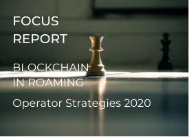 BLOCKCHAIN IN ROAMING: OPERATOR STRATEGIES 2020