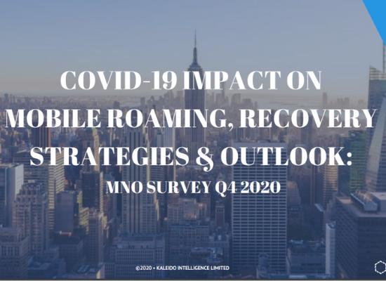 Operator Survey: Mobile Roaming Roadmap & COVID-19 Impact