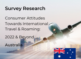 Australian Attitudes Towards International Travel & Roaming: 2022 & Beyond