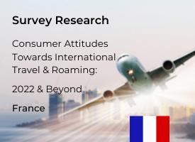 French Attitudes Towards International Travel & Roaming: 2022 & Beyond