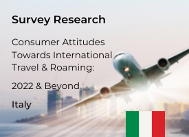 Italian Attitudes Towards International Travel & Roaming: 2022 & Beyond